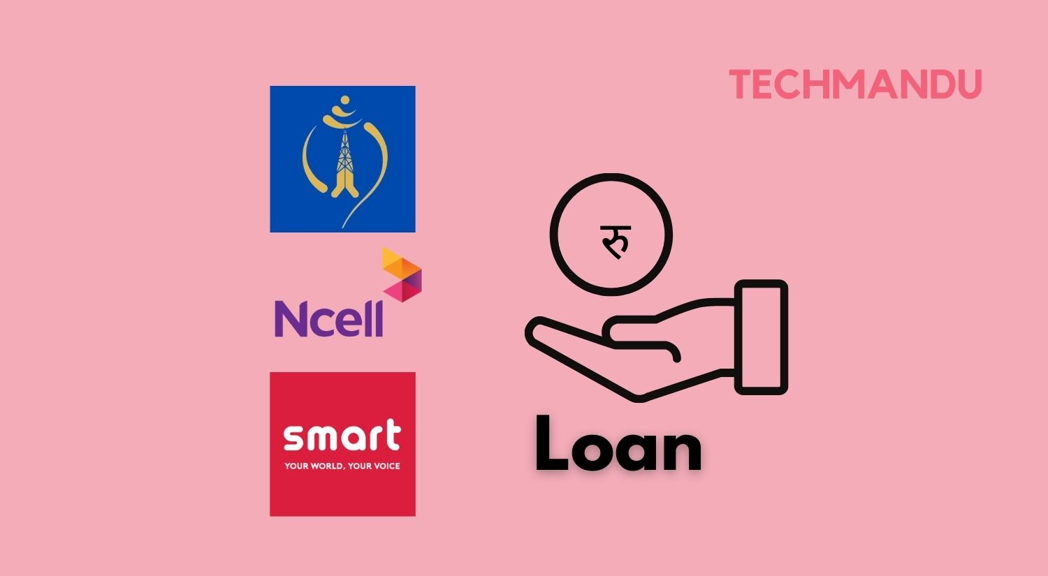 How to take loan in Ntc Ncell Smart Cell